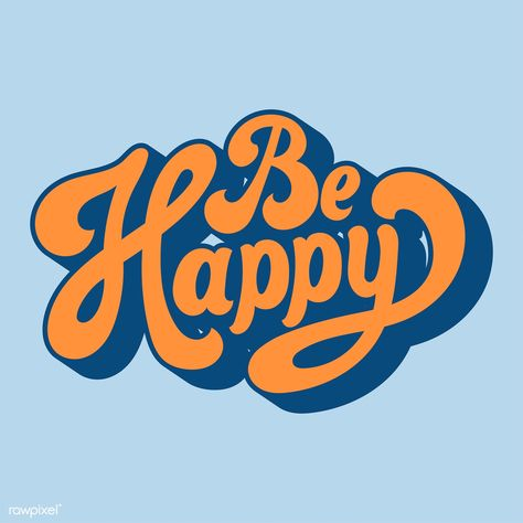 Be happy typography style illustration - Be happy - Vintage Typography, Typography Letters, Typography Design, Logo Design, Vintage Logos, Quote Typography, Vector Design, Design Design, 70s Aesthetic