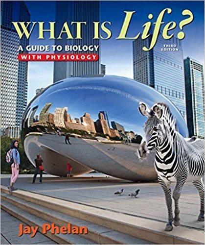 What is Life? A Guide to Biology with Physiology 3rd Edition - PDF
