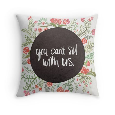 You Can't Sit with Us | Throw Pillow