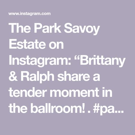 "The Park Savoy Estate on Instagram: ""Brittany & Ralph share a tender moment in the ballroom! . #parksavoy #reception #estatewedding #receptiondecor #njwedding #njbride"""