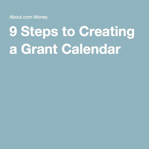 9 Steps to a Grant Calendar That Will Make Your Life Easier - steps for creating a grant calendar