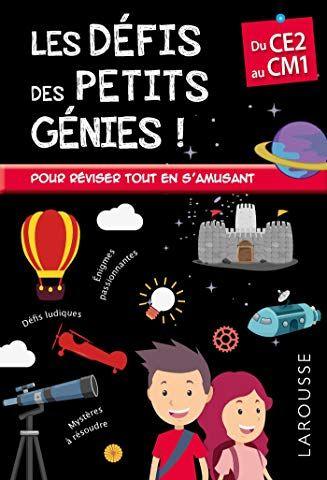 Les Defis Des Petits Genies Du Ce2 Au Cm1 Cahier De Vacances Telechargement Cahier De Vacances Pdf Gratuit