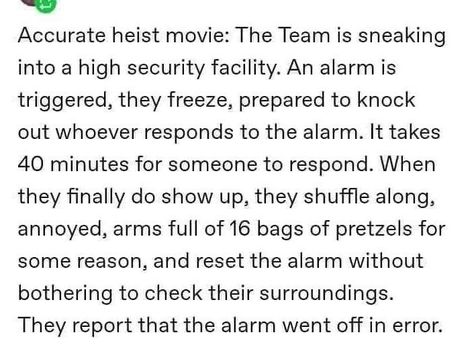Heist movies often make a very bold assumption: that any of the guards actually care about their jobs. #security #tumblr #lol #funny #heistmovies