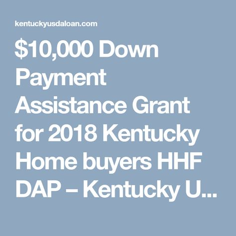 10 000 Down Payment Assistance Grant For 2019 Kentucky Home