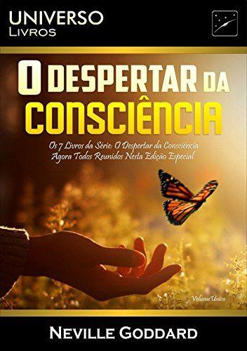 O Despertar Da Consciencia Por Neville Goddard Despertar Da