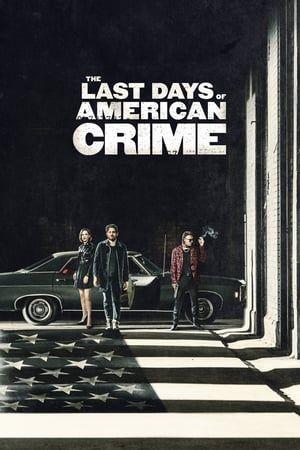 The Last Days Of American Crime Filmes Filme Policial Filmes Online Gratis