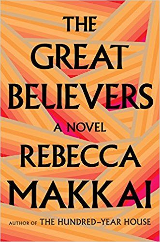 The Great Believers Rebecca Makkai 9780735223523 Amazon Com