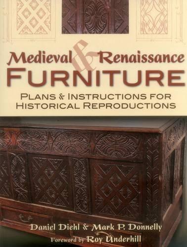 Medieval & Renaissance Furniture: Plans & Instructions for Historical Reproductions - Default