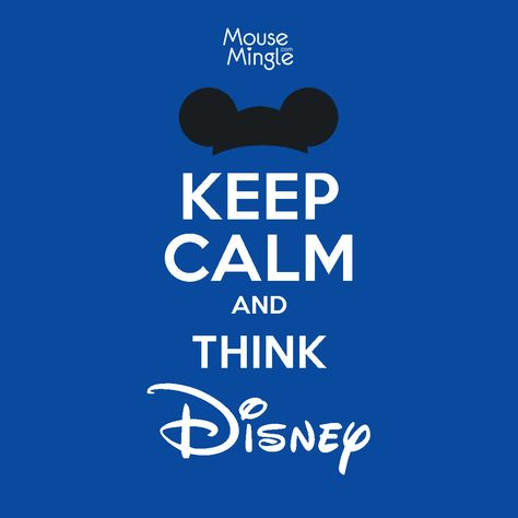 No Matter What Happens In Life, Keep Calm and Think #Disney.  #MouseMingle