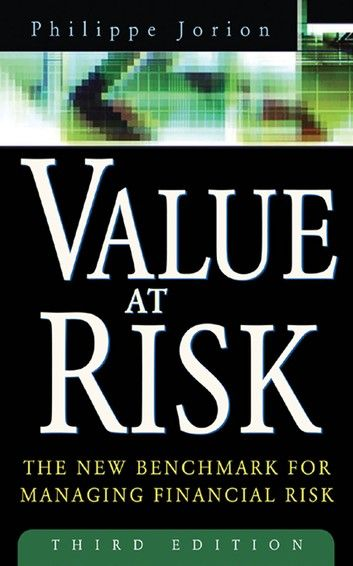 Value At Risk 3rd Ed The New Benchmark For Managing Financial Risk The New Benchmark For Managing Financial Risk Ebook By Philippe Jorion Rakuten Kobo Risk Management Benchmark Portfolio Management