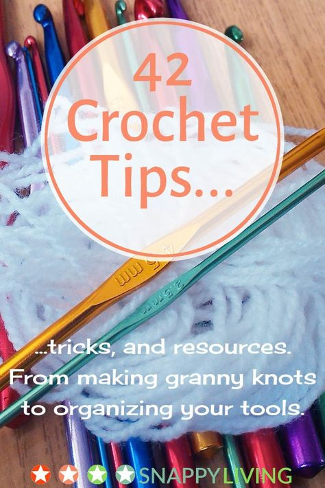 Here's a collection of crochet tips to make crocheting easier and more productive. The tips range from granny knots and making your own patterns, to innovative ways to organize your supplies. Enjoy!