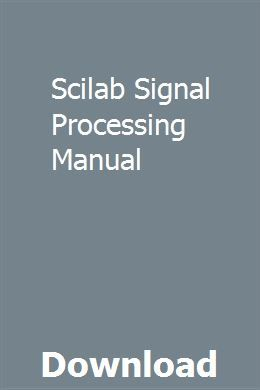 Scilab Signal Processing Manual | arseahoula | Repair