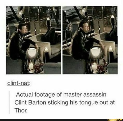 Actual footage of master assassin Clint Barton sticking his tongue out at Thor<<<He's not a master assassin. There's a difference. Funny Marvel Memes, Marvel Jokes, Dc Memes, Avengers Memes, Marvel Avengers, Marvel Dc, Marvel Comics, Marvel Actors, Clint Barton
