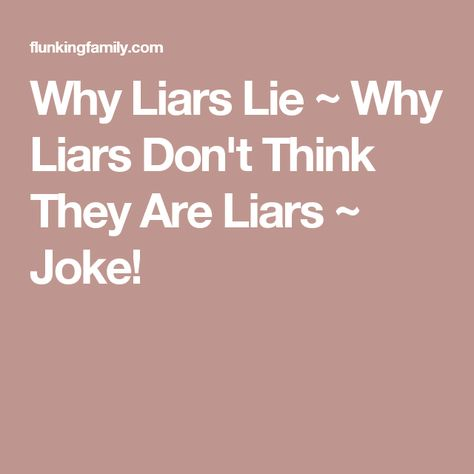 Liars lie why The Biggest