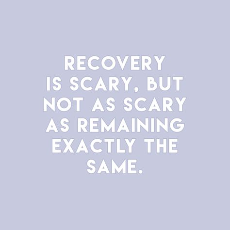 Recovery is scary, but not as scary as remaining exactly the same. Mental Health Journal, Mental Health Matters, Mental Health Quotes, Addiction Recovery Quotes, Body Positive Quotes, Anorexia Recovery, Eating Disorder Recovery, Self Love Quotes, Quotes About Strength