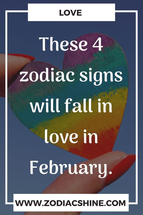 These 4 zodiac signs will fall in love in February. - Zodiac Shine #WhatIsLove #loveSayings #Romance #womens #female #quotes #education #entertainment #loveWords #LookingForLove #TrueLove #AboutLove #MyLove #FindLove #LoveQuotes #InLove #RealLove #LoveLive #BestLover #LoveRelationship #LoveAndRelationships #LoveAdvice #LoveTips #LoveCompatibility #LoveStories