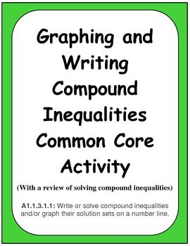 Graphing And Writing Compound Inequalities Common Core Activity Compound Inequalities Common Core Activities Common Core