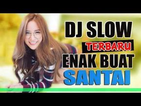 Dj Slow Terbaru 2019 2020 Super Enak Youtube In 2020 Dj Download Lagu Dj Mp3 Music Downloads