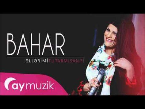 Bahar Lətifqizi əllərimi Tutarmisan Youtube 2020 Bahar