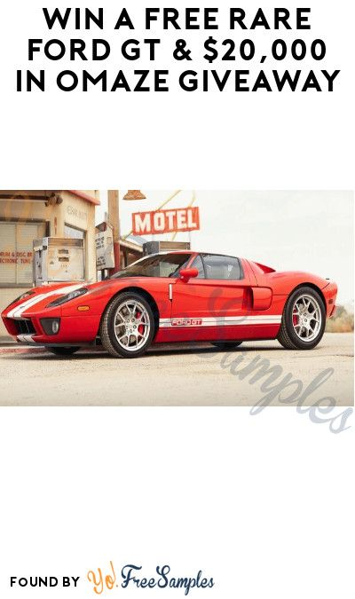 Win A Free Rare Ford Gt 20 000 In Omaze Giveaway Yo Free Samples Ford Gt Ford Win