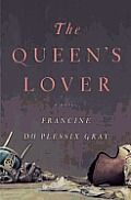 The Queen's Lover by Francine Du Plessix Gray: Historical fiction of the highest order, The Queen's Lover reveals the untold love affair between Swedish aristocrat Count Axel Von Fersen and Marie Antoinette. The Queen's Lover begins at a masquerade ball in Paris in 1774, when the dashing Swedish nobleman Count Axel Von Fersen...