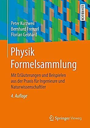 Physik Formelsammlung Buch Von Peter Kurzweil Versandkostenfrei Bestellen In 2020 Formelsammlung Physik Formelsammlung Und Bucher