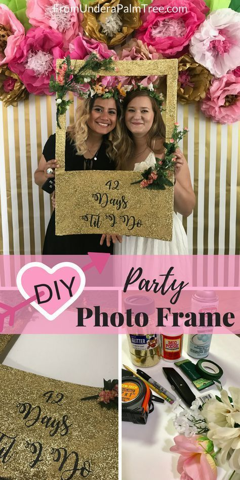 How To Make A Photo Frame Prop For Baby Shower : photo, frame, shower, Party, Photo, Frame, Under, Bridal, Shower, Frame,, Props