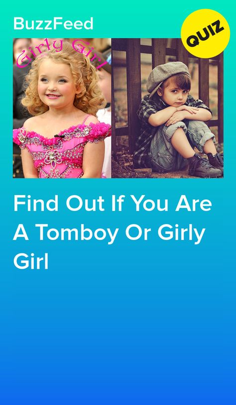Find Out If You Are A Tomboy Or Girly Girl