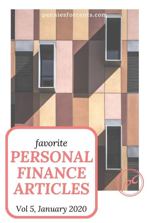 My Favorite Personal Finance Articles Vol. 5 Jan 2020 | Pennies For Cents