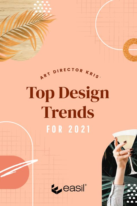 Top Design Trends for 2021 - with Art Director, Kris - Easil