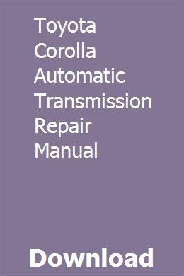 Toyota Corolla Automatic Transmission Repair Manual