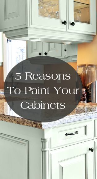 5 Reasons to Paint Your Kitchen Cabinets...mentions good products to use.