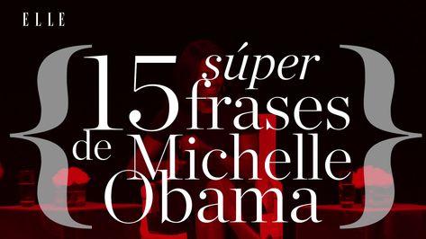 """""""Pedir ayuda no es signo de debilidad sino de fortaleza"""". Michelle Obama nos ha dejado muchas frases par el recuerdo. Éstas son algunas de nuestras favoritas."""