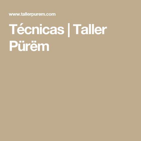 Técnicas | Taller Pürëm