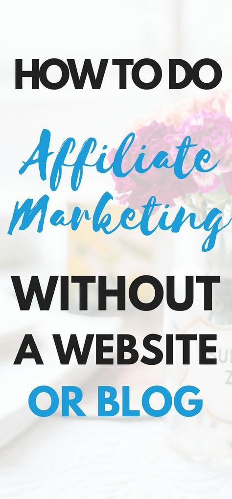 How To Do Affiliate Marketing Without A Website Or Blog