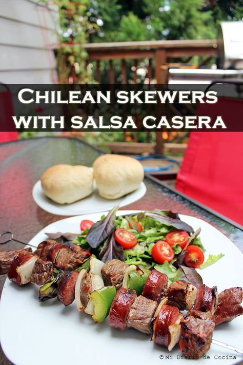 Chilean Skewers With Salsa Casera Mi Diario De Cocina Recipe Chilean Recipes South American Recipes Cooking On The Grill