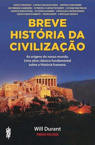 Will Durant Breve Historia Da Civilizacao Com Imagens Livros