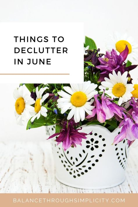 Stay on top of the clutter in your home with this list of 30 things to declutter in June. Simple decluttering projects to help keep decluttering easy and stress-free. There's a free printable list which you can access in the Simplify Library below. #simplify #declutter #decluttering