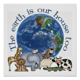 Earth Is Our Home Too Save The Animals Save The Animals Save The Animals Shirt Save The An Save Animals Poster Environmental Posters Earth Day Posters