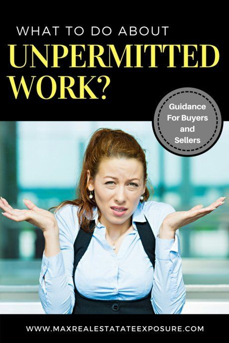 What To Do About Unpermitted Work When Buying Or Selling A Home Real Estate Home Buying Tips Real Estate Articles