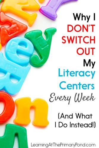 Why I Don't Switch Out My Literacy Centers Every Week (And What I Do Instead!) - Learning at the Primary Pond