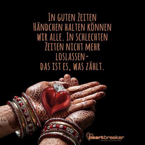 In guten Zeiten Händchen halten können wir alle. In schlechten Zeiten nicht mehr loslassen- das ist es, was zählt.