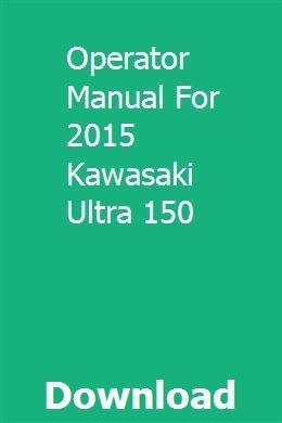 Operator Manual For 2015 Kawasaki Ultra 150 Kawasaki 2000 Ford Excursion Manual