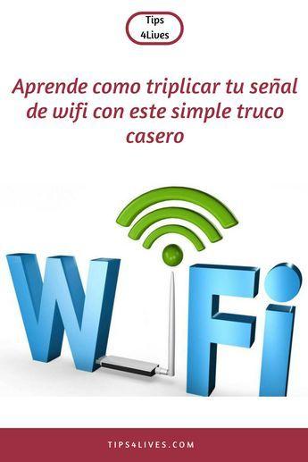 Aprende Como Triplicar Tu Senal De Wifi Con Este Simple Truco