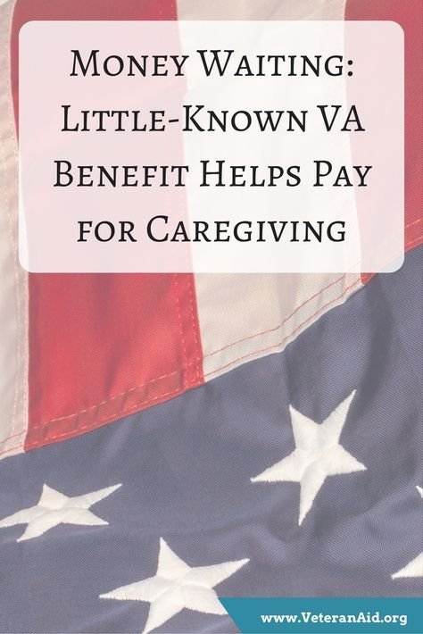 Money Waiting Little Known Va Benefit Helps Pay For Caregiving