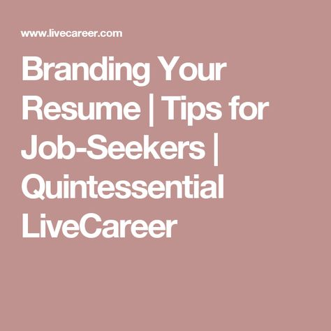 Branding Your Resume Tips for Job-Seekers Quintessential - live career resume