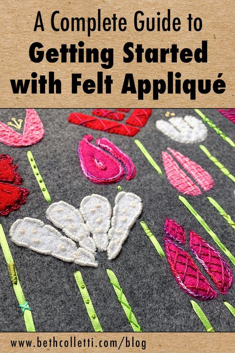 A Complete Guide to Getting Started with Felt Appliqué — Beth Colletti Art & Design Wool Applique Patterns, Hand Applique, Felt Patterns, Felt Applique, Applique Stitches, Felted Wool Crafts, Felt Crafts, Applique Tutorial, Felt Embroidery