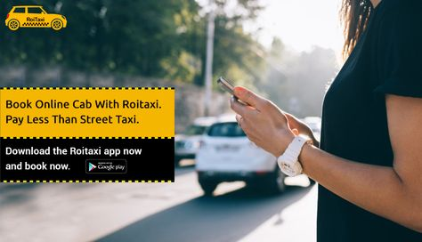 Book Online Cab With Roitaxi. Pay Less Than Street Taxi.