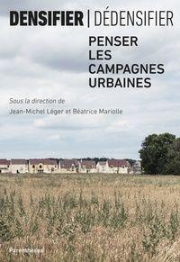 Densifier Dedensifier Penser Les Campagnes Urbaines Jean Michel Leger Beatrice Mariolle Campagne Croissance Demographique Urbain