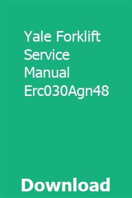 Yale Forklift Service Manual Erc030Agn48 | senpeachartswat